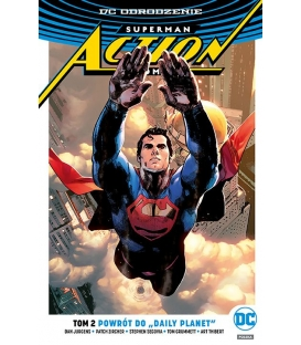 "Superman Action Comics - Powrót do ""Daily Planet"". Tom 2"