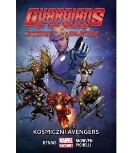 Guardians of the Galaxy. Strażnicy Galaktyki. Kosmiczni Avengers. Tom 1.
