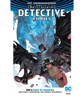 Batman – Detective Comics – Deus Ex Machina. Tom 4
