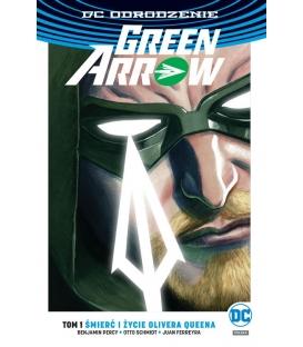 Green Arrow – Śmierć i życie Olivera Queena. Tom 1
