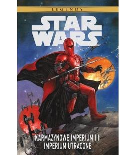 Star Wars Legendy. Karmazynowe Imperium III: Imperium utracone