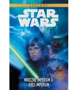 Star Wars Legendy. Mroczne Imperium II – Kres Imperium