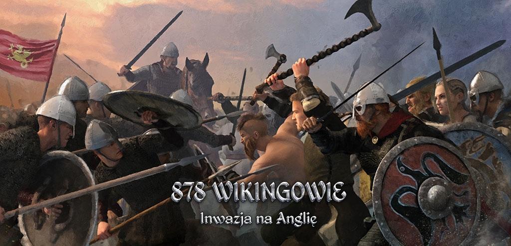 878 Wikingowie: Inwazja na Anglię